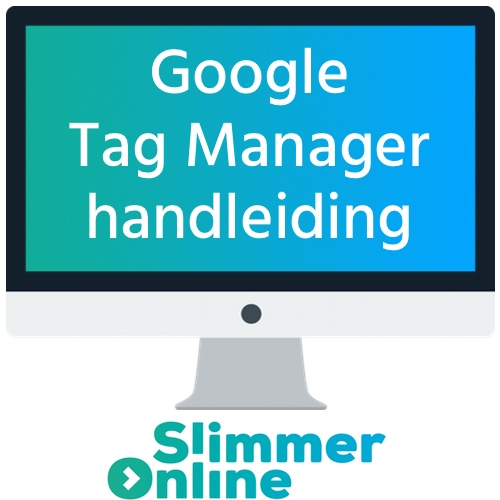 Google Tag Manager Handleiding